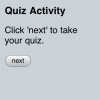 The system matches that shortcut with a quiz. Students click \'next\' to take their quiz. (If it was a survey shortcut, they\'d have been directed to a survey instead.)